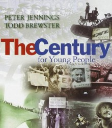 The Century for Young People - Peter Jennings, Todd Brewster