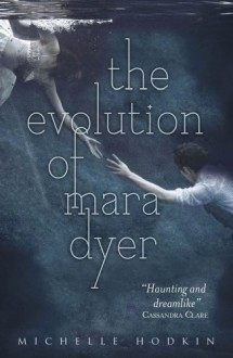The Evolution of Mara Dyer (Mara Dyer, #2) -