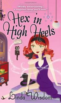 Hex in High Heels - Linda Wisdom
