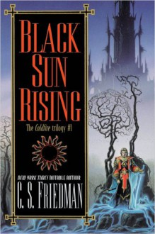 Black Sun Rising - C.S. Friedman