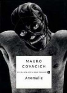 Anomalie - Mauro Covacich