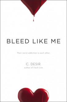 Bleed Like Me - Christa Desir