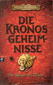 Die Kronos Geheimnisse - Das Kabinett der Wunder - Marie Rutkoski,Gerold Anrich