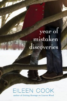 Year of Mistaken Discoveries - Eileen Cook