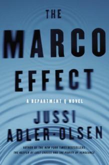 The Marco Effect: A Department Q Novel - Jussi Adler-Olsen