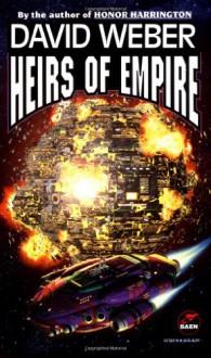 Heirs of Empire - David Weber