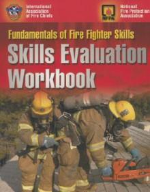 Fire Fighter 1 & 2 Skill Evaluation (Exam Prep (Jones & Bartlett Publishers)) - International Association of Fire Chiefs