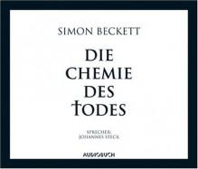 Die Chemie des Todes - Simon Beckett, Johannes Steck