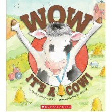 Wow, It's A Cow! - Trudy Harris,Paige Keiser,Jay Harris