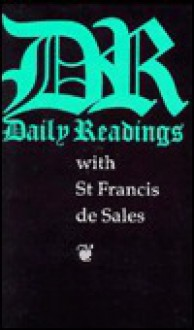 Daily Readings with St. Francis de Sales - St. Francis de Sales, Michael Hollings