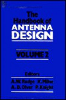 Handbook of Antenna Design: Volume 2 - A.W. Rudge, K. Milne