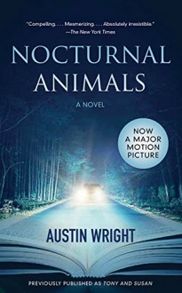 Nocturnal Animals: Previously published as Tony and Susan - Austin Wright