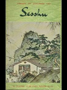 Sesshu Toyo, 1420-1506 (Kodansha library of Japanese art) - Tanio Nakamura, Elise Grilli