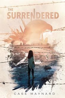 The Surrendered (Surrendered Series Book 1) - Maynard Case
