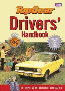 Top Gear Drivers' Handbook - Top Gear Motoring Association, Richard Porter