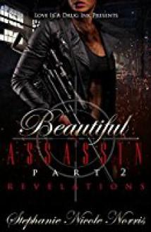 Beautiful Assassin Part 2: Revelations - Stephanie Nicole Norris