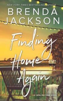 Finding Home Again (Catalina Cove) - Brenda Jackson