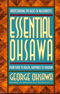 Essential Ohsawa - George Ohsawa, Nyoiti Sakurazawa, Sakurazawa Nyoiti