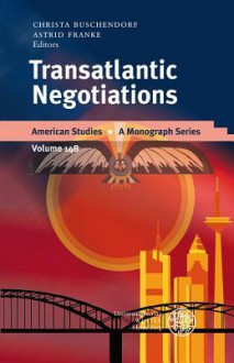 Transatlantic Negotiations - Christa Buschendorf