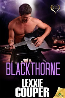 Blackthorne (Heart of Fame Book 8) - Lexxie Couper
