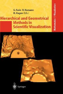 Hierarchical and Geometrical Methods in Scientific Visualization - G. Farin