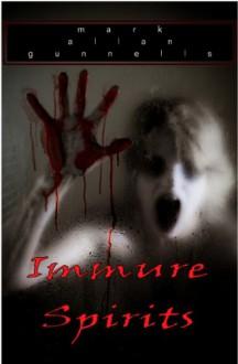 Immure Spirits - Mark Allan Gunnells