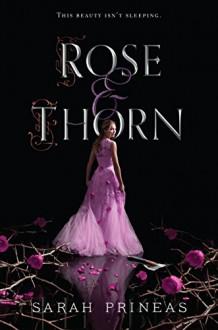 Rose & Thorn - Sarah Prineas