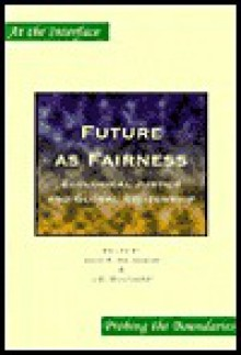 Future as Fairness: Ecological Justice and Global Citizenship (At the Interface/Probing the Boundaries 10) - Anne K. Haugestad