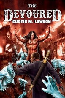 The Devoured - Curtis M. Lawson,Jason Sprenger