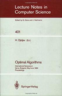 Optimal Algorithms: International Symposium. Varna, Bulgaria, May 29-June 2, 1989. Proceedings (Lecture Notes in Computer Science) - Hristo Djidjev
