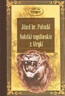 Notatki myśliwskie z Afryki. Somali - Józef Mikołaj Potocki
