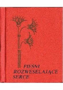Pieśni rozweselające serce - Tadeusz Andrzejewski
