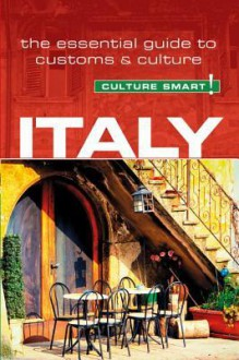 Italy - Culture Smart!: The Essential Guide to Customs Culture - Barry Tomalin