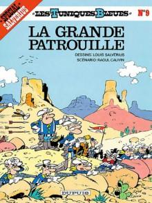 La grande patrouille - Raoul Cauvin, Louis Salvérius