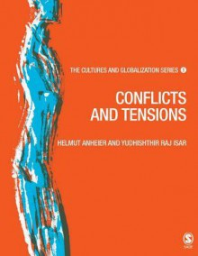 Cultures and Globalization: Conflicts and Tensions - Helmut K. Anheier, Yudhishthir Raj Isar