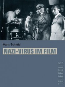 Nazi-Virus im Film - Hans Schmid