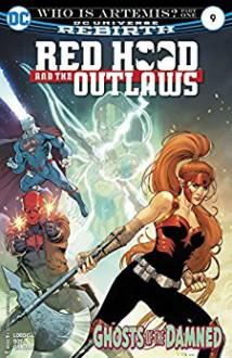 Red Hood and the Outlaws (2016-) #9 - Scott Lobdell, Veronica Gandini, Nicola Scott, Jr., Romulo Fajardo, Dexter Soy