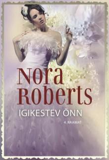 Igikestev õnn - Nora Roberts