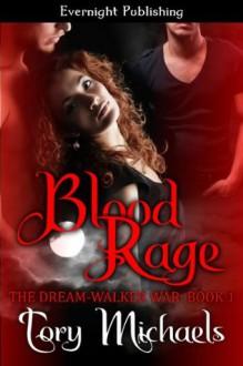 Blood Rage (The Dream-Walker War) - Tory Michaels