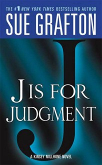 J is for Judgment (Kinsey Millhone, #10) - Sue Grafton