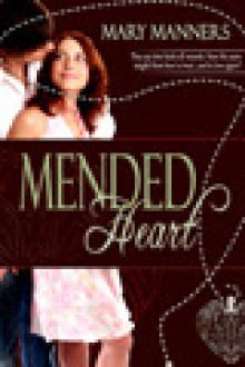Mended Heart - Mary Manners