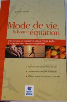 Mode de vie, la bonne équation - Trisha Macnair, Patricia Ann Macnair