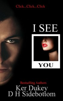 I see you - Ker Dukey, D.H Sidebottom