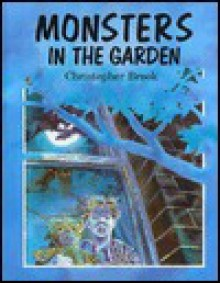 Monsters in the Garden - Christopher Brook