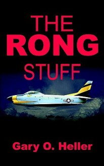 The Rong Stuff - Gary O. Heller