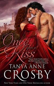 Once Upon a Kiss: A Medieval Romance (Medieval Heroes) - Tanya Anne Crosby