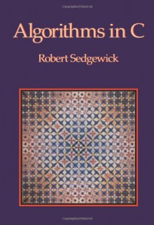 Algorithms in C (Computer Science Series) - Robert Sedgewick