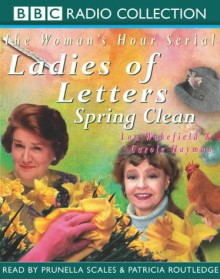 Ladies Of Letters Spring Clean (Bbc Radio Collection) - Lou Wakefield,Patricia Routledge,Prunella Scales