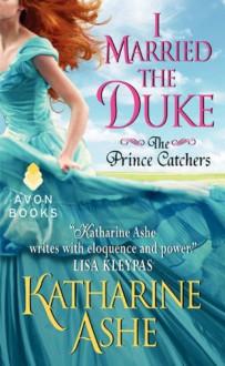 I Married the Duke - Katharine Ashe