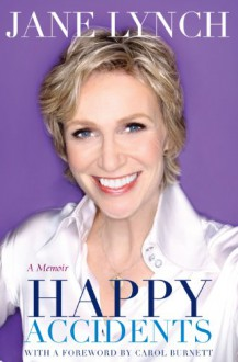 Happy Accidents - Jane Lynch,Lisa Dickey